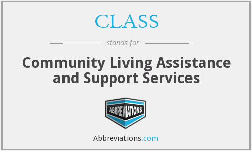 CLASS - Community Living Assistance and Support Services
