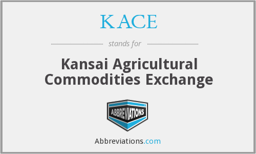 KACE - Kansai Agricultural Commodities Exchange