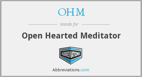 OHM - Open Hearted Meditator