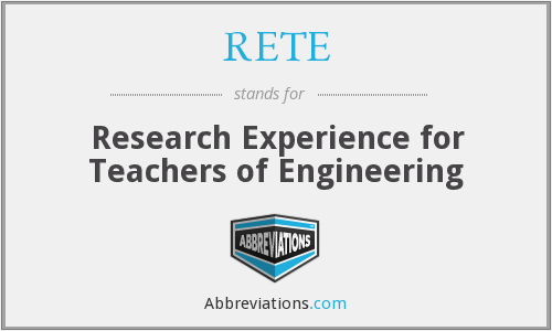 RETE - Research Experience for Teachers of Engineering