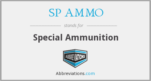 What does SP AMMO stand for?
