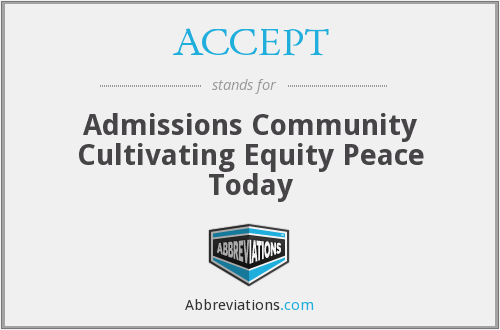 ACCEPT - Admissions Community Cultivating Equity Peace Today