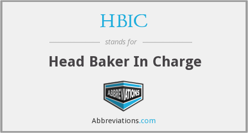 HBIC - Head Baker In Charge