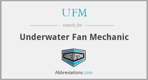 UFM - Underwater Fan Mechanic