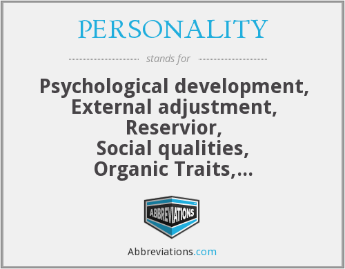 PERSONALITY - Psychological development, External adjustment, Reservior, Social qualities, Organic Traits, Needs, Appearance, Learning, Intelligence,  Temperament, Yearning