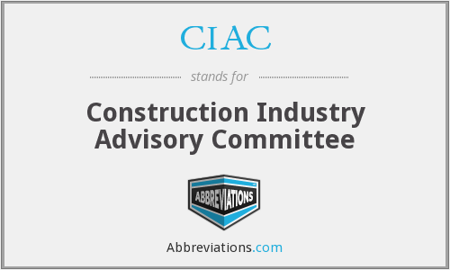 CIAC - Construction Industry Advisory Committee