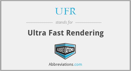 UFR - Ultra Fast Rendering
