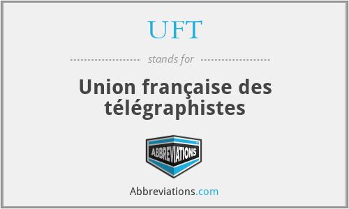 UFT - Union française des télégraphistes