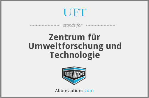 UFT - Zentrum für Umweltforschung und Technologie
