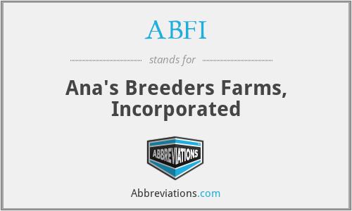 ABFI - Ana's Breeders Farms, Incorporated