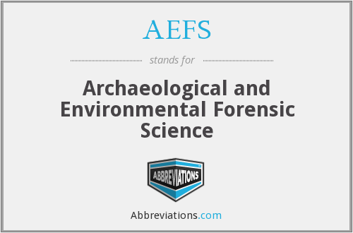 AEFS - Archaeological and Environmental Forensic Science