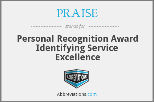 PRAISE - Personal Recognition Award Identifying Service Excellence