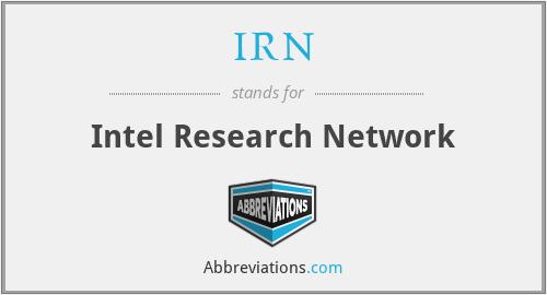 IRN - Intel Research Network