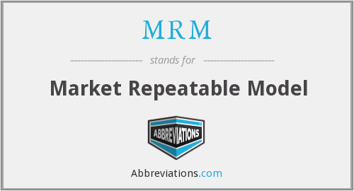 MRM - Market Repeatable Model
