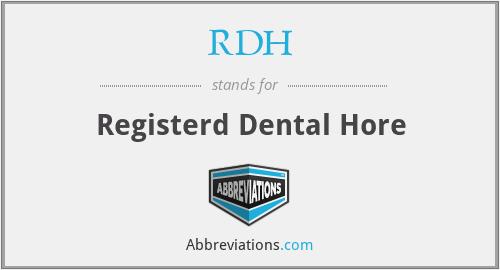 RDH - Registerd Dental Hore