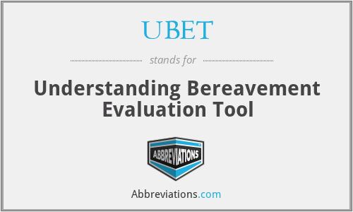 UBET - Understanding Bereavement Evaluation Tool