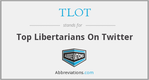 TLOT - Top Libertarians On Twitter