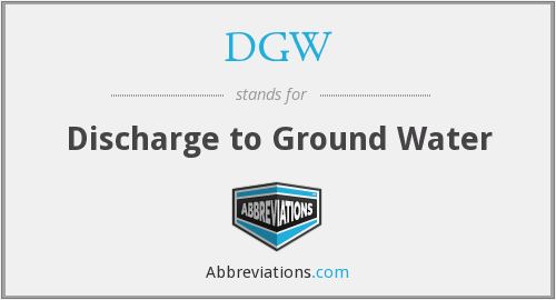 DGW - Discharge to Ground Water