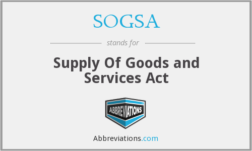 SOGSA - Supply Of Goods and Services Act