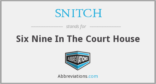 SNITCH - Six Nine In The Court House