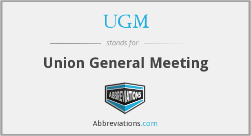 UGM - Union General Meeting