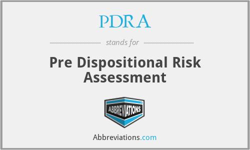 PDRA - Pre Dispositional Risk Assessment