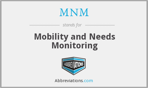 MNM - Mobility and Needs Monitoring
