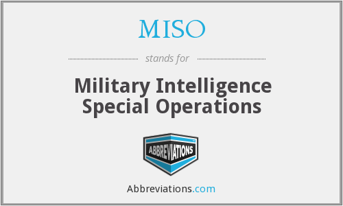 MISO - Military Intelligence Special Operations