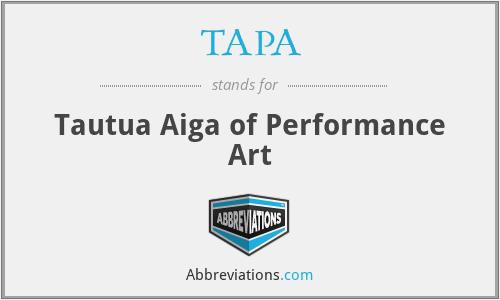 TAPA - Tautua Aiga of Performance Art