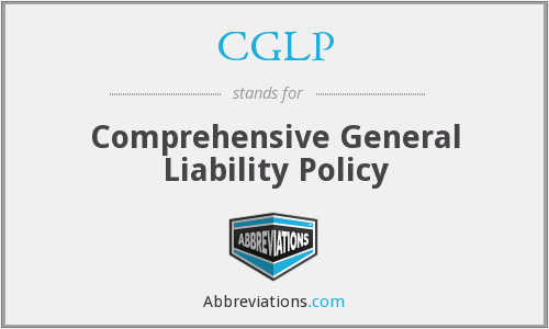 CGLP - Comprehensive General Liability Policy