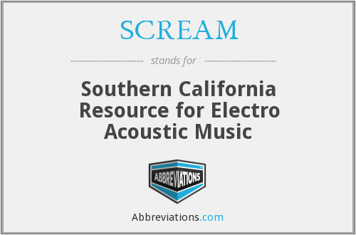 SCREAM - Southern California Resource for Electro Acoustic Music