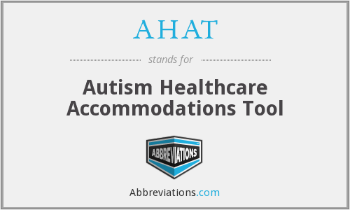 AHAT - Autism Healthcare Accommodations Tool