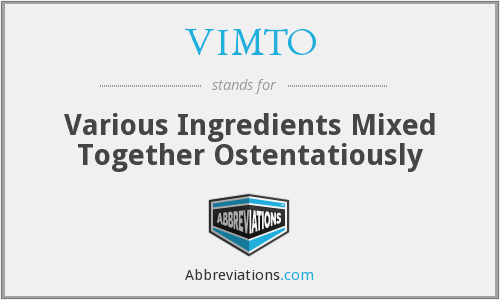 VIMTO - Various Ingredients Mixed Together Ostentatiously