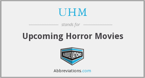 UHM - Upcoming Horror Movies