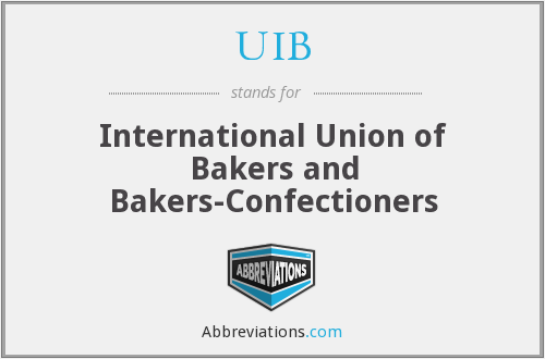 UIB - International Union of Bakers and Bakers-Confectioners