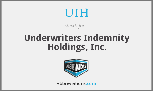 UIH - Underwriters Indemnity Holdings, Inc.