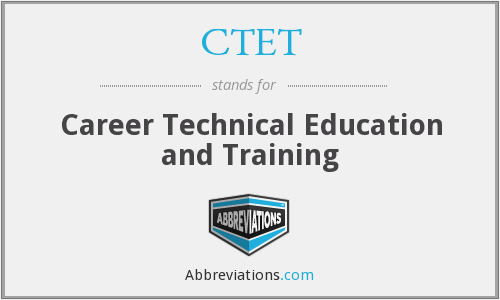 What does CTET stand for?