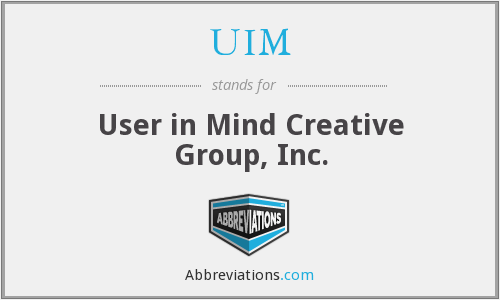 UIM - User in Mind Creative Group, Inc.