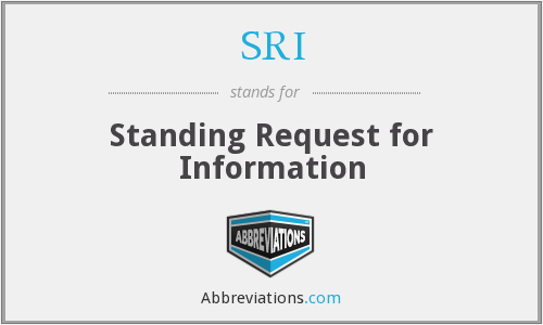 SRI - Standing Request for Information