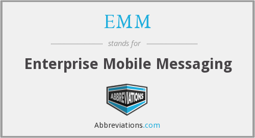 EMM - Enterprise Mobile Messaging