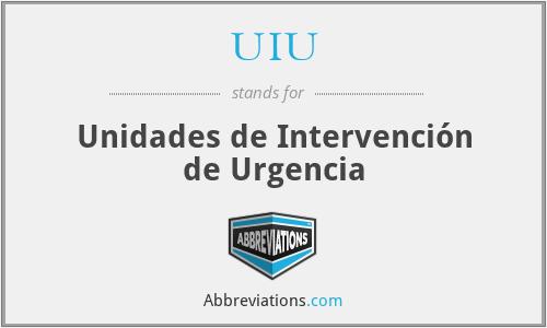 UIU - Unidades de Intervención de Urgencia