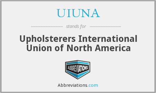 UIUNA - Upholsterers International Union of North America