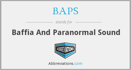 BAPS - Baffia And Paranormal Sound