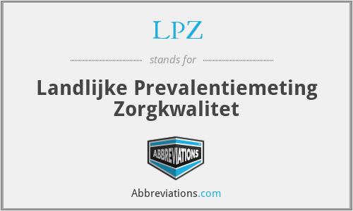 LPZ - Landlijke Prevalentiemeting Zorgkwalitet