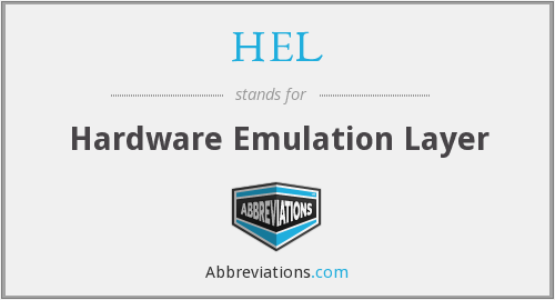 HEL - Hardware Emulation Layer