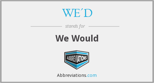 What does WE'D stand for?
