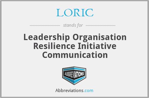 LORIC - Leadership Organisation Resilience Initiative Communication