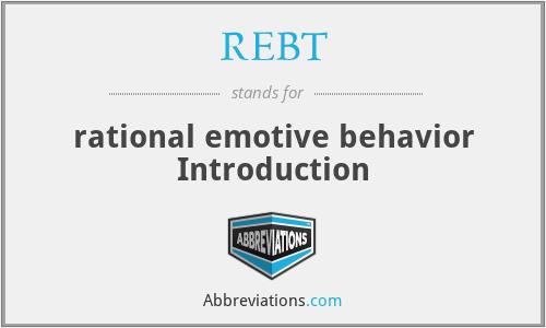 REBT - rational emotive behavior Introduction