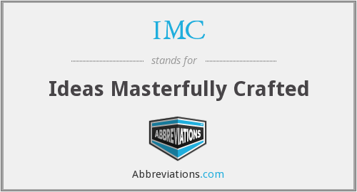 IMC - Ideas Masterfully Crafted