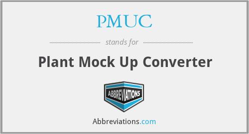 PMUC - Plant Mock Up Converter